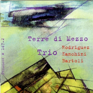 """Terre di mezzo"", trio Rodriguez-Zanchini-Bartoli – Philology records, 1999"