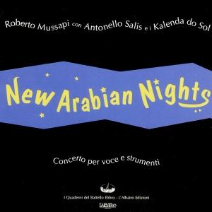 """""""New arabian nights"""" , feat. Roberto Mussapi, Flavio Piscopo, Antonio Marangolo, Teo Ciavarella, Antonello Salis – L'albatro ed. 2001"""