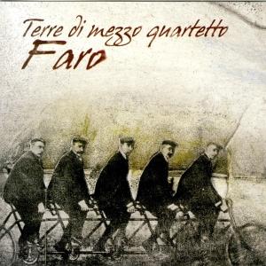 """""""Faro"""" , Terre di mezzo 4tet, feat. Emiliano Rodriguez, Simone Zanchini, Ettore Fioravanti – Wide Sound records, 2003"""