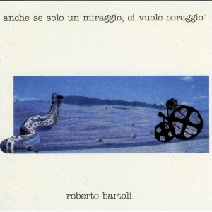 """""""Anche se solo un miraggio, ci vuole coraggio"""", per contrabbasso solo – ed. Stella Nera 2004"""