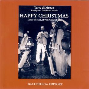 """""""Happy Christmas"""", Terre di mezzo, feat. Simone Zanchini e Emiliano Rodriguez – Bacchilega editore, Imola, 2005"""