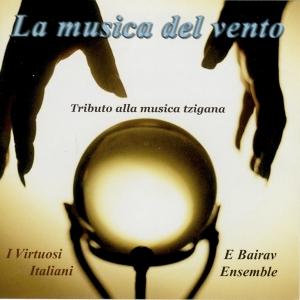 """""""La musica del vento"""" ,E Bairàv Ensemble ed i Virtuosi Italiani, feat. Fabrizio Meloni -2007"""