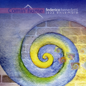 """Comin' home"", F.Benedetti Jazz ensemble – AMF production, 2009"