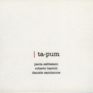 """Tapum"", feat. Paola Sabbatani , Daniele Santimone – 2016"