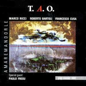 """Amaremandorle"" , T.A.O. e Paolo Fresu , feat. Francesco Cusa, Marco Ricci – Y.V.P. records (Munich), 1993"