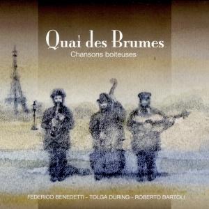 """Chansons boiteuses"", Quai des brumes, Tolga During e Federico Benedetti – ToBeJazz records, 2017"
