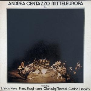 """Centazzo Mitteleuropa live"", feat. Enrico Rava, Gianluigi Trovesi, Carlos Zingaro, Franz Koglmann – Ictus Records, 1980"