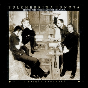 """""""Pulcherrima ignota"""" ,E Bairàv Ensemble, Fabrizio Meloni – Zecchini editore 2002"""