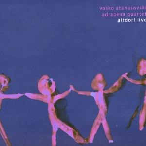 """""""Altdorf live"""", Vasko Atanasovski Adrabesa Ensemble, feat. Simone Zanchini, Kruno Levacic – 2005"""