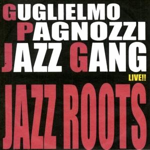 """Jazz Roots"", G.Pagnozzi JazzGang, feat. Pasquale Mirra, Alessandro Altarocca, Filippo Mignatti – Blackonions, 2009"