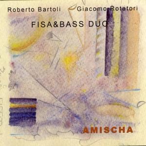 """Amisha"", Fisa&Bass duo, feat. Giacomo Rotatori – Alman records, 2009"