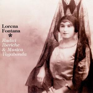 """Radici Iberiche & Musica Vagabonda"" Lorena Fontana , feat. Paolo Fresu, George Warren, Simone Zanchini – Panastudio CDJ1018-2 , 1998"